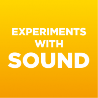 Experiments with Sound (EXPERIMENT)